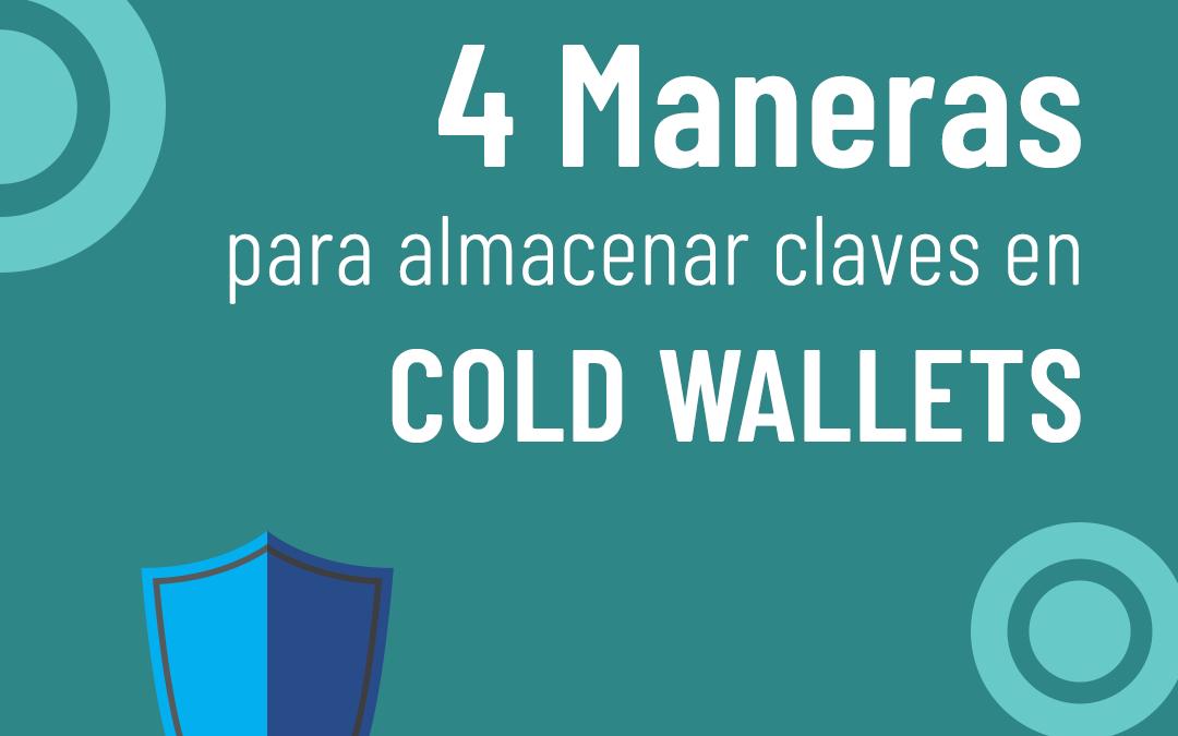 ¿Cómo almacenar claves de tu wallet fuera de la red o cold wallets?