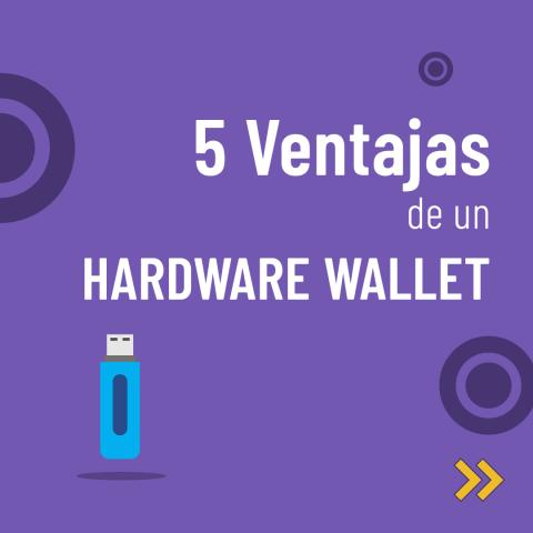5 Ventajas de un Hardware Wallet