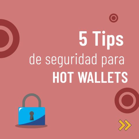 5 Tips de seguridad para hot wallets